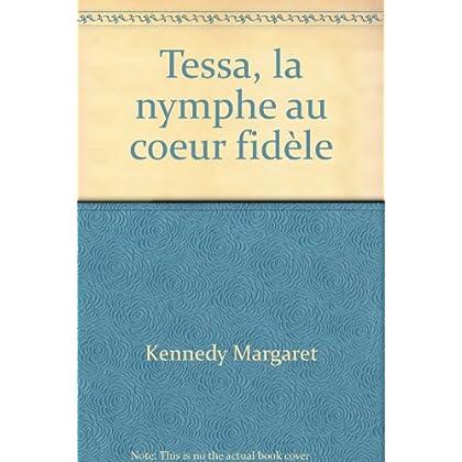 Tessa, la nymphe au coeur fidèle