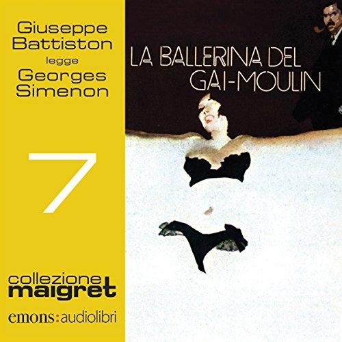 La ballerina del Gai-Moulin (Maigret 7)  Audiolibri