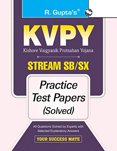 KVPY: Stream-SB/SX Examination for 1st Year UG Program/Class XII Practice Test Papers (Solved)