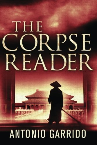 The Corpse Reader by Antonio Garrido (2013-05-28)