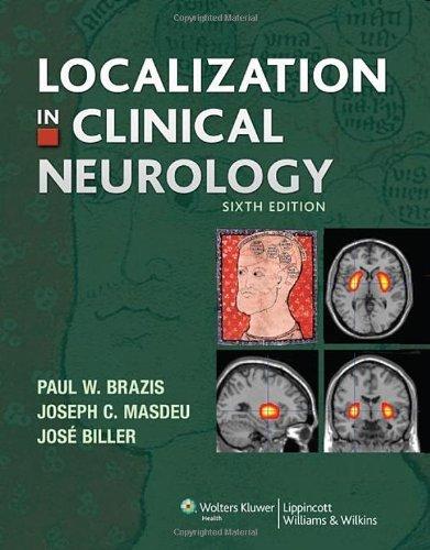 By Paul W. Brazis - Localization in Clinical Neurology: 6th (sixth) Edition