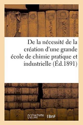 De la nécessité de la création d'une grande école de chimie pratique et industrielle par P. Dupont