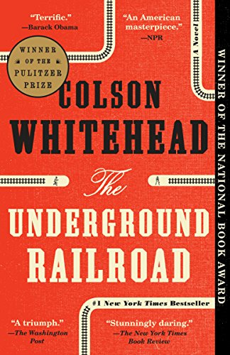 The Underground Railroad (Pulitzer Prize Winner) (National Book Award Winner) (Oprah's Book Club): A Novel (English Edition) por Colson Whitehead