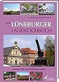 Das Lüneburger Landkochbuch: Zwischen Elbe und Heidesand-Gebäck