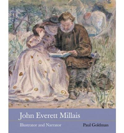 [(John Everett Millais: Illustrator and Narrator )] [Author: Paul Goldman] [Nov-2004]