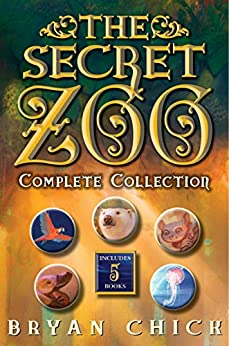 The Secret Zoo Complete Collection: The Secret Zoo, Secrets and Shadows, Riddles and Danger, Traps and Specters, Raids and Rescues by [Chick, Bryan]