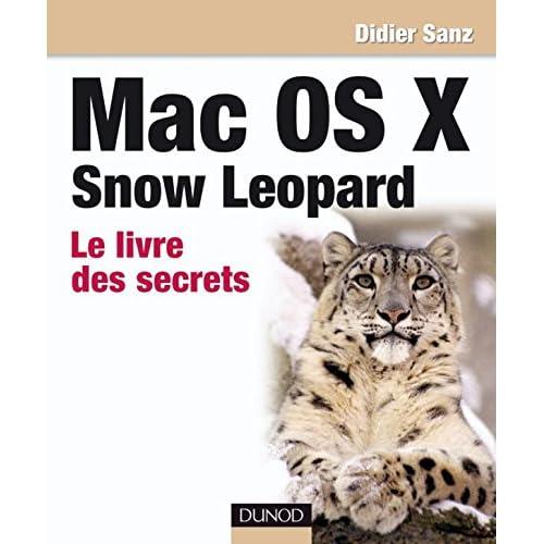 Mac OS X Snow Leopard - Le livre des secrets