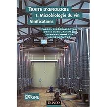 Traité d'oenologie, tome 1 : Microbiologie du vin, vinifications