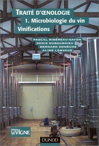 Traité d'oenologie, tome 1 : Microbiologie du vin, vinifications par Pascal Ribéreau-Gayon