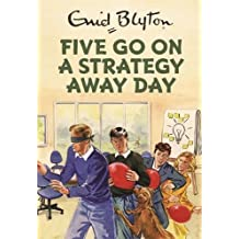 Five Go On A Strategy Away Day (Enid Blyton for Grown Ups)