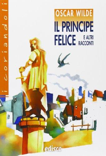 Il principe felice e altri racconti. Con espansione online