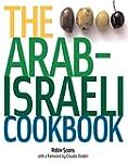The Arab-Israeli Cookbook: The Recipes