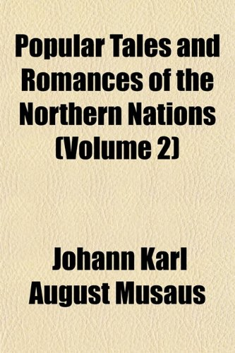 Popular Tales and Romances of the Northern Nations (Volume 2)