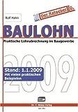 Baulohn 2009: Praktische Lohnabrechnung im Baugewerbe