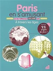 Paris en s'amusant : A travers les âges