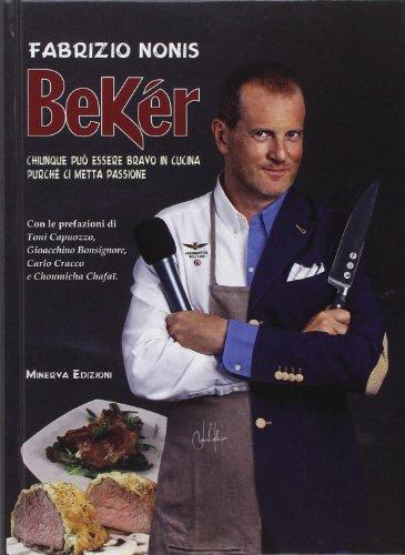 Bekér. Chiunque può essere bravo in cucina purché ci metta passione