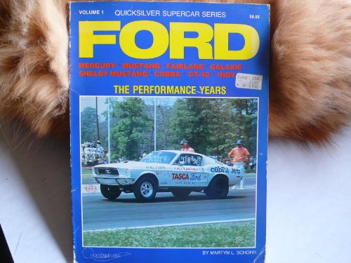Ford The Performance years 1961-1968 - Mercury, Mustang, Fairlane, Galaxie, Shelby Mustang, Cobra, GT 40, Indy
