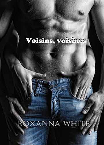 Voisins voisines - Roxanna White (2016)