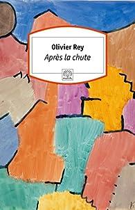 Après la chute par Olivier Rey