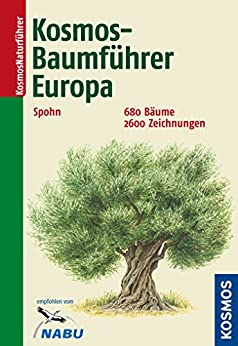 Kosmos-Baumführer Europa: 680 Bäume, 2600 Zeichnungen