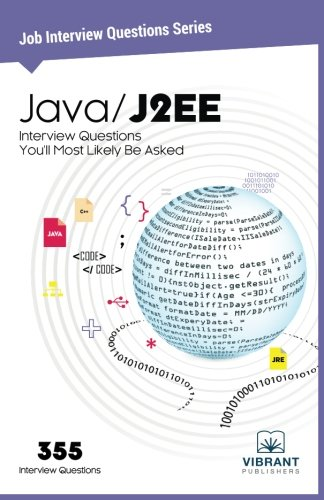 Java / J2ee Interview Questions You'll Most Likely Be Asked: Volume 10 (Job Interview Questions)