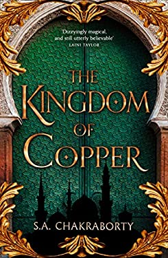 The Kingdom of Copper: Escape to a city of adventure, romance, and magic in this thrilling epic fantasy trilogy (The Daevabad Trilogy, Book 2)