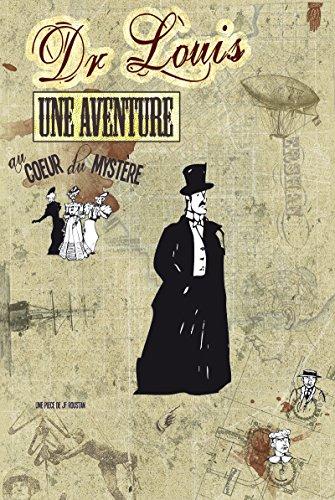 Dr Louis: une aventure au coeur du mystère