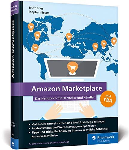 Amazon Marketplace: Das Handbuch für Hersteller und Händler - inkl. FBA (Fulfillment by Amazon) -