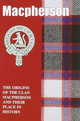 The MacPhersons: The Origins of the Clan MacPherson and Their Place in History (Scottish Clan Mini-book) by Ann Lindsa Mitchell (1997-05-04)