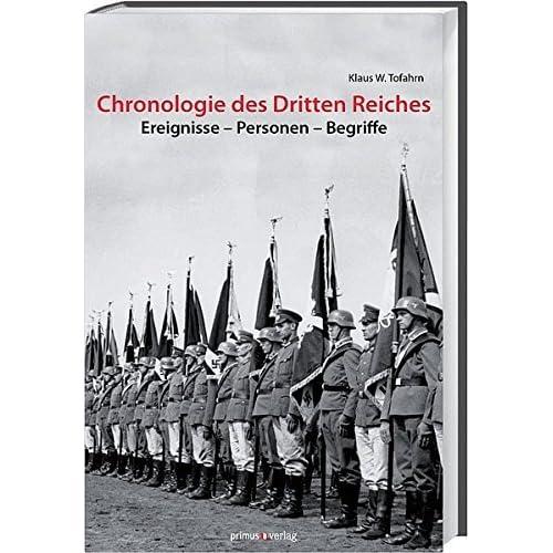 Chronologie des Dritten Reiches: Ereignisse, Personen, Begriffe von Tofahrn, Klaus W. (2012) Gebundene Ausgabe