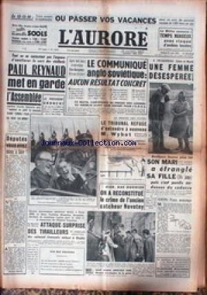 AURORE (L') [No 3619] du 27/04/1956 - PAUL RAYNAUD MET EN GARDE L'ASSEMBLEE - MONNAIE - LE COMMUNIQUE ANGLO- SOVIETIQUE - AUCUN RESULTAT CONCRET - PROCES DES FUITES - .M WYBOT - LE CRIME DE L'ANCIEN CATCHEUR NOVOTNY.