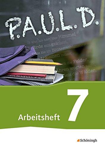 P.A.U.L. D. - Persönliches Arbeits- und Lesebuch Deutsch - Für Gymnasien und Gesamtschulen: Arbeitsheft 7