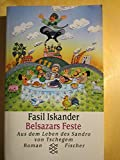 Belsazars Feste: Aus dem Leben des Sandro Tschegem - Roman - Fasil Iskander