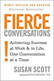 Fierce Conversations: Achieving success in work and in life, one conversation at a time (English Edition)