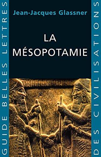La Mésopotamie (Guides Belles Lettres des civilisations t. 7) par Jean-Jacques Glassner