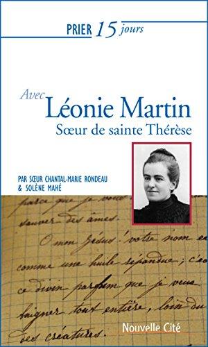 Prier 15 jours avec Léonie Martin : Fille des saints Louis et Zélie Martin, soeur de sainte Thérèse de Lisieux