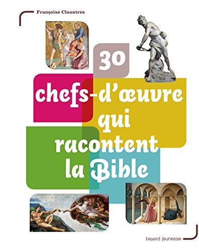 30 chefs-d'œuvre qui racontent la Bible
