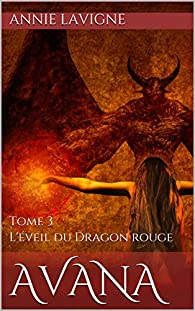 L'éveil du Dragon rouge par Annie Lavigne