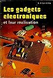 Les Gadgets électroniques et leur réalisation