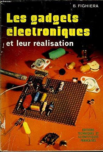 Les Gadgets électroniques et leur réalisation par Bernard Fighiera