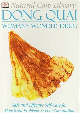 Dong Quai: Women's Wonder Drug (DK Natural Care Library) by Stephanie Pedersen (2000-02-06)