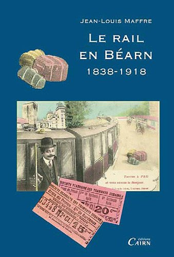 le rail en bearn 1838-1918