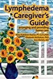 Lymphedema Caregiver's Guide: arranging and providing home care by Mary Kathleen Kearse (2009-02-27)