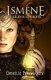Ismène & l'Élixir des Elfes (French Edition)