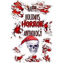 Happy Holidays: Horror Anthology