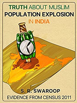 Truth About Muslim Population Explosion in India: Evidence From Census 2011 by [Swaroop, S. R.]