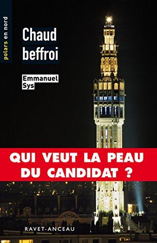 Chaud Beffroi: Qui veut la peau du candidat ? (Polars en Nord t. 20)