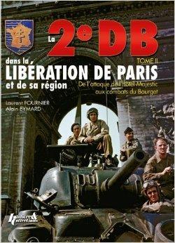La 2eDB dans la libration de Paris et de sa rgion (2) de FOURNIER/EYMARD ( 10 juin 2010 )