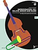 Improvisation 101: Major, Minor and Blues: A Step By Step Approach for Developing Improvisers. Kontrabass, E-Bass oder Posaune. Lehrbuch mit CD. (Advance Music)