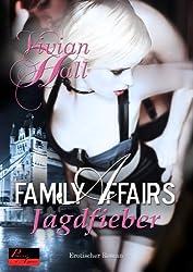 Family Affairs: Jagdfieber: Erotischer Roman
